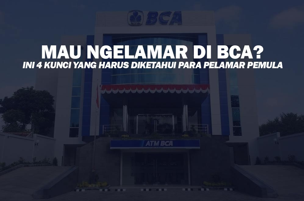 Persiapan Pelamar Pemula Mengisi Lowongan Bank BCA